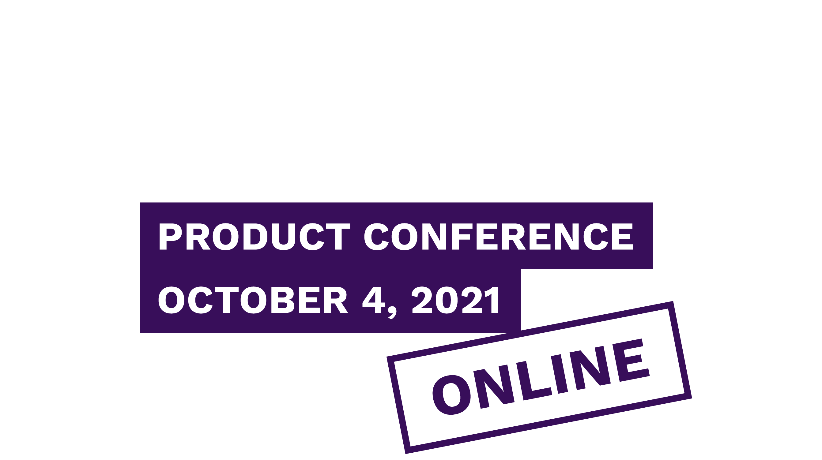 Impact, Product Conference, October 4, 2021 Budapest